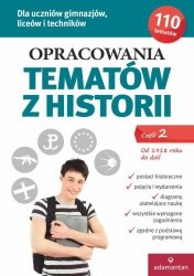 OPRACOWANIA TEMATÓW Z HISTORII OD 1918 R DO DZIŚ CZĘŚĆ 2 WYD. 2