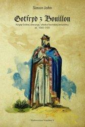 GOTFRYD Z BOUILLON KSIĄŻĘ DOLNEJ LOTARYNGII WŁADCA ŁACIŃSKIEJ JEROZOLIMY OK 1060-1100