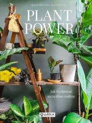 PLANT POWER JAK WYCHOWAĆ SZCZĘŚLIWE ROŚLINY