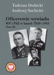 OFICEROWIE WYWIADU WP I PSZ W LATACH 1939–1945 TOM 3