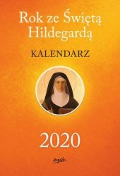 KALENDARZ 2020 ROK ZE ŚWIĘTĄ HILDEGARDĄ
