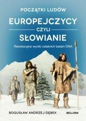POCZĄTKI LUDÓW EUROPEJCZYCY CZYLI SŁOWIANIE REWOLUCYJNE WYNIKI OSTATNICH BADAŃ DNA