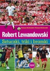 ROBERT LEWANDOWSKI SZTUCZKI I TRIKI PIŁKARZY WYD. 3