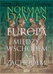EUROPA MIĘDZY WSCHODEM A ZACHODEM WYD. 2