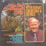 Peter Knight Orchestra And Chorus - The Old Fashioned Way (LP)