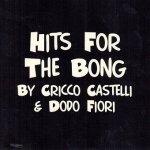 Hits For The Bong By Cricco Castelli & Dodo Fiori (CD)