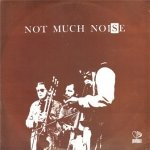 Not Much Noise - Not Much Noise (LP)