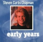 Steven Curtis Chapman - The Early Years (CD)