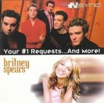NSYNC, Britney Spears - Your #1 Requests...And More! (CD)