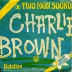 Two Man Sound - Charlie Brown (7'')