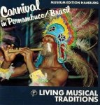 Living Musical Traditions - Carnival In Pernambuco, Brasil (CD)