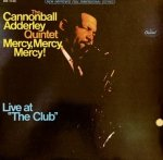 The Cannonball Adderley Quintet - Mercy, Mercy, Mercy! Live At The Club (LP)