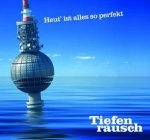 Tiefenrausch - Heut' Ist Alles So Perfekt (CD)