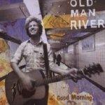 Old Man River - Good Morning (CD)