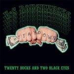U.S. Roughnecks - Twenty Bucks And Two Black Eyes (CD)