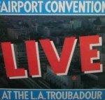 Fairport Convention - Live At The L.A. Troubadour (LP)