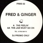 Fred & Ginger - The Feelin' / The Jam Must Go On (12)