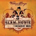 Slam & Howie And The Reserve Men - Vicious Songs (CD)