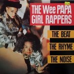 Wee Papa Girl Rappers - The Beat The Rhyme The Noise (CD)