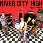 River City High - Won't Turn Down (CD)