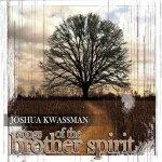 Joshua Kwassman - Songs Of The Brother Spirit (CD)