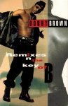 Bobby Brown - Remixes In The Key Of B (MC)