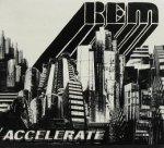 REM - Accelerate (CD)