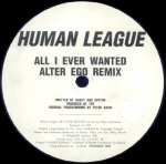 Human League - All I Ever Wanted (Alter Ego Remix) (12'')