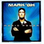 Mark 'Oh - Magic Power (CD)