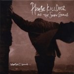 Phoebe Killdeer And The Short Straws - Weather's Coming ... (CD)