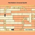 Pete Robbins's Unnamed Quartet - Live In Brooklyn (CD)