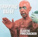 Tripping Daisy - I Am An Elastic Firecracker (CD)