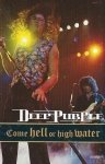 Deep Purple - Come Hell Or High Water (MC)
