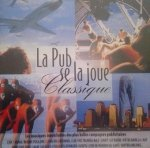 La Pub Se la Joue Classique (2CD)