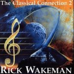 Rick Wakeman - The Classical Connection 2 (CD)