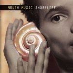 Mouth Music - Shorelife (CD)