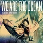 We Are The Ocean - Maybe Today, Maybe Tomorrow (CD)
