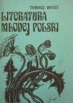 Tomasz Weiss - Literatura Młodej Polski