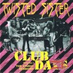 Twisted Sister - Club Daze Volume 1 - The Studio Sessions (CD)