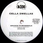 Cella Dwellas - Advance To Boardwalk (12'')