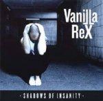 Vanilla Rex - Shadows Of Insanity (CD)