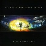 Die Apokalyptischen Reiter - Have A Nice Trip (CD)