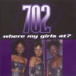 702 - Where My Girls At? (Maxi-CD)