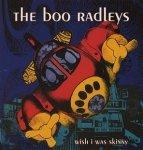 The Boo Radleys - Wish I Was Skinny (7'')