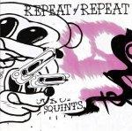 Repeat/Repeat - Squints (CD)