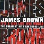 James Brown - It's A Live Live Live World (CD)