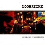 Loonatikk - Devildance The Killerrokk (CD)