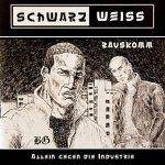 Schwarzweiss - Rauskomm (CD)