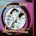 The Launderettes - Fluff 'N' Fold: The Best Of The Launderettes (CD)