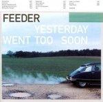 Feeder - Yesterday Went Too Soon (CD)